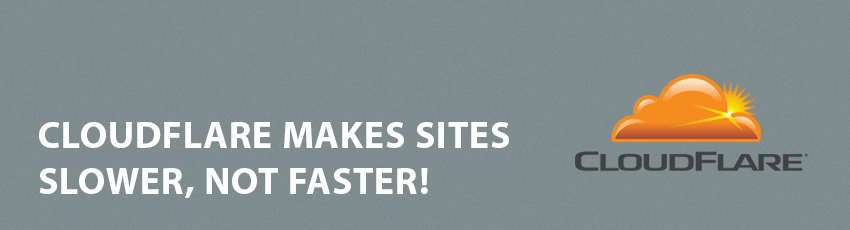 cloudflare makes sites slower not faster