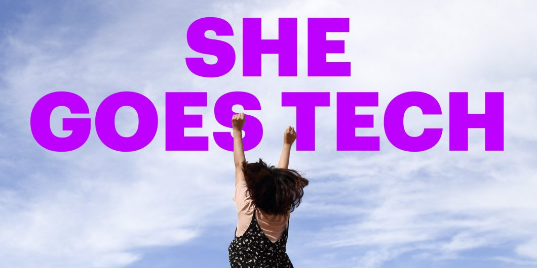 she goes tech
